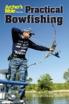 Preface 5 Practical Bowfishing